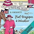Bal tragique à windsor (sa majesté mène l'enquête #1), de s. j. bennett