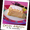 Gâteau magique à la vanille (tarta magica - pastel inteligente)