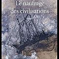 le naufrage des civilisations