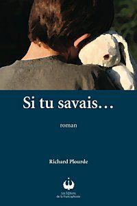 Si_tu_savais_Richard_Plourde_Les_lectures_de_Liliba