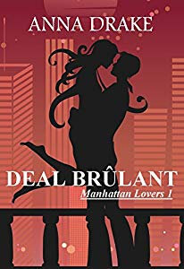 """Deal brûlant - Manhattan Lovers #1"" d'Anna DRAKE"