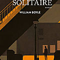 Boyle william / le témoin solitaire.