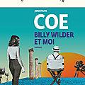 Billy wilder et moi, jonathan coe, grand cinéphile devant l'éternel