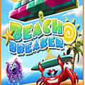 Beach breaker : le soleil, les briques et les casse-têtes
