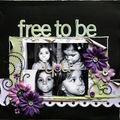Free to be you ...