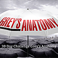 30 day challenge grey's anatomy - jours 1 à 7