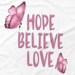 HOPE BELIEVE LOVE