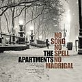 The apartments – no song no spell no madrigal (2015)
