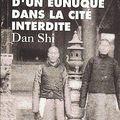 Mémoires d'un eunuque dans la cité interdite - dan shi