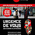 16/05 : jann halexander et veronika bulycheva dans 'urgence de vous' [du gabon à la russie] au nez rouge, paris