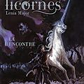La fille aux licornes, tome 1 : la rencontre - lenia major
