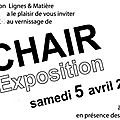Chair, exposition collective…vernissage