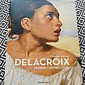 Eugène delacroix, un artiste qui peignait contre l'oubli !