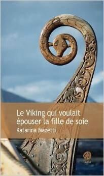 Le viking qui voulait épouser la fille de soie