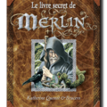 Le livre secret de merlin ...