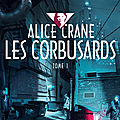 Alice crane : les corbusards (tome 1), par n.m. zimmermann