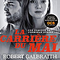 La carrière du mal, robert galbraith
