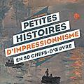 Petites histoires d'impressionnisme en 50 chefs-d'oeuvre, d'alain korkos