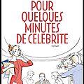 Pour quelques minutes de célébrité - anaïs maquiné denecker - editions anne carrière