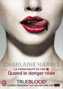 Charlaine Harris - [La Communaute du Sud] - T1 - Quand le danger rode (2001)