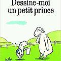 Dessine-moi un petit prince / michel van zeveren . - l'ecole des loisirs, 2017 (pastel)