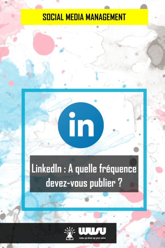 quelle-frequence-de-publication-sur-linkedin-wusu-box-2018