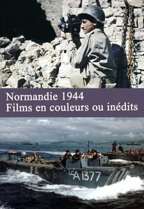 Normandie 1944, films en couleurs ou inédits_ film_documentaire_Dominique Forget_D-Day_WWII_film_movie_DVD