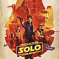 Solo - a star wars story (walt disney : une vraie supercherie)