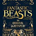 Fantastic beasts and where to find them : the original screenplay de j.k. rowling