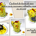 Cocktail de fruits de mer en sauce coco curcuma, colombo, capsaïcine et riz noir