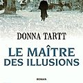 Dona tartt, le maitre des illusions, 720 pages, pocket.