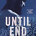 [chronique] until the end de laura s. wild