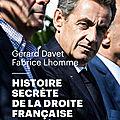 Histoire secrète de la droite française, par g. davet et f. lhomme