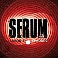 Serum, saison 1 episode 2 - h. loevenbruck & f. mazza