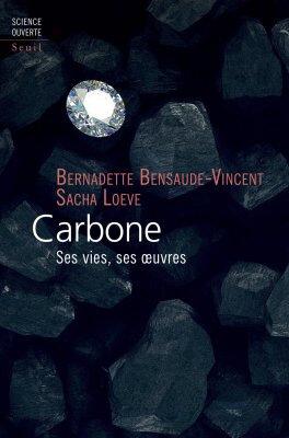 """La gloire du carbone. Bernadette Bensaude-Vincent et Sacha Loeve : """"Carbone, ses vies, ses œuvres"""""""