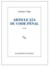 ARTICLE 353 DU CODE PENAL - TANGUY VIEL - EDITIONS DE MINUIT