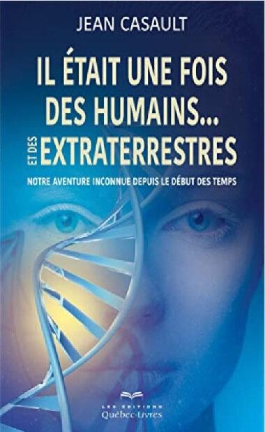 Il était une fois des humains extraterrestres - Jean Casault