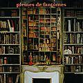 Des bibliothèques pleines de fantômes, jacques bonnet, 2008