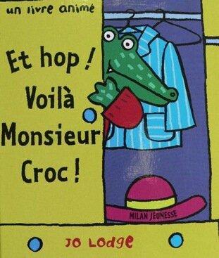 Et hop ! Voilà Monsieur Croc