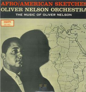 Oliver_Nelson___1961___Afro_American_Sketches__Esquire_
