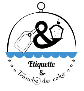 Etiquette et Tranche de cake