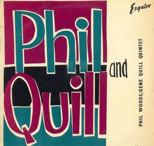 Phil_Woods_Gene_Quill_Quintet___1957___Phil___Quill__Esquire_