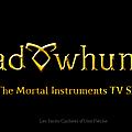 [shadowhunters] : une date de début de production, un lieu, une chaine et un appel de cast pour la série tv