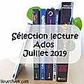 Sélection lecture ados : juillet 2019