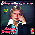 claude francois magnolias for ever
