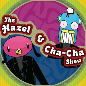 The_Hazel___Cha_Cha_Show_by_0876