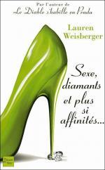 Lauren Weisberger - Sexe, diamants et plus si affinités