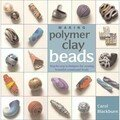 Making Polymer Clay Beads by Carol Blackburn