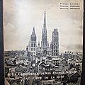 La cathédrale de rouen depuis quinze siècles au coeur de la cité - georges lanfry, chanoine derivière et maurice morisset