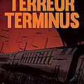 Terreur terminus de chris anthem